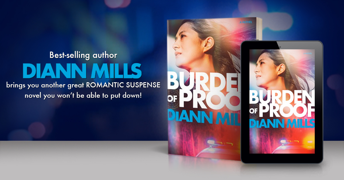 New Release - BURDEN OF PROOF - Available Now! - DiAnn Mills